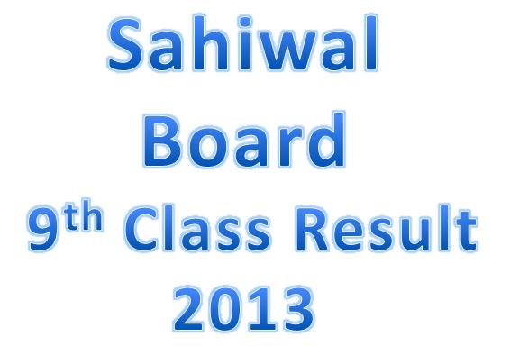 Bise Sahiwal online 9th Class Result 2013