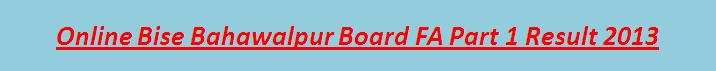 Bahawalpur Board FA Part 1 Result 2013