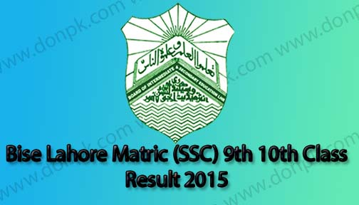 Bise lahore 9th  10th Class result 2015
