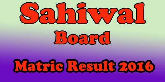 Bise Sahiwal 10th Class Result 2016