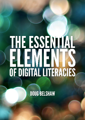 'The Essential Elements of Digital Literacies' is now £1.99!