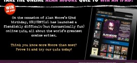 """Try Your Hand at a """"Fiendishly Clever"""" Alan Moore Quiz from SEQUENTIAL, Win an IPad Mini"""