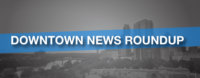 Downtown News and Rumor Round-up