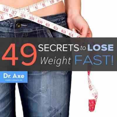 How to Lose Weight Fast: 49 Secrets to Put Into Practice Now - Dr. Axe