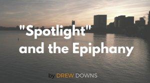 """Spotlight"" Is the Epiphany On Film"