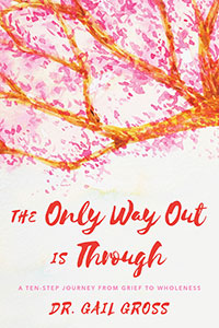 The Only Way Out is Through by Dr. Gail Gross book cover art