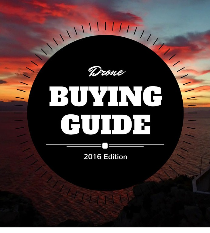 Drone Buying Guide – List of The Best Drones You Can Buy (Sep. 2016)