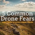 How to Overcome 5 Common Drone Fears