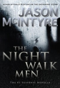 The Night Walk Men by Jason McIntyre