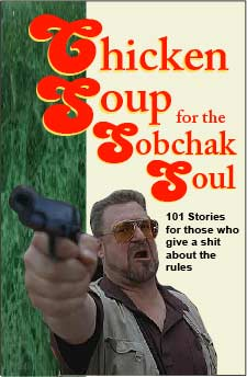 Chicken Soup for the Sobchak Soul