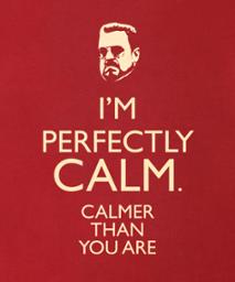 im perfectly calm