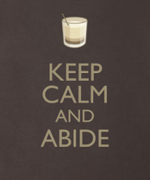 keep calm and abide
