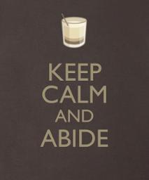 keep calm and abide