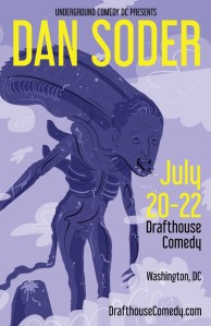 Poster Design for Comedian Dan Soder, featuring the creature from Aliens. Art by Comedy Artwork
