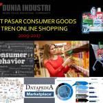 Riset Pasar Consumer Goods dan Tren Online Shoping (2009-2017)