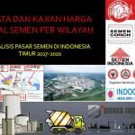 Data dan Kajian Harga Jual Semen Per Wilayah (Analisis Pasar Semen di Indonesia Timur 2017-2020)