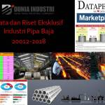 Data dan Riset Eksklusif Industri Pipa Baja 2012-2018 (Demand Trends dan Market Leader)