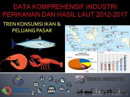 """<span itemprop=""""name"""">Data Komprehensif Industri Perikanan dan Hasil Laut 2012-2017 (Tren Konsumsi Ikan & Peluang Pasar)</span>"""
