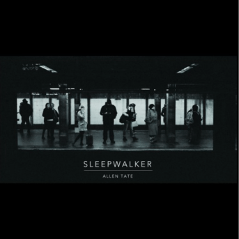 Allen Tate - Sleepwalker