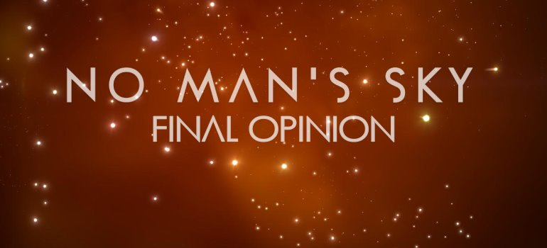 No Man's Sky Final Opinion – Explorers Wanted