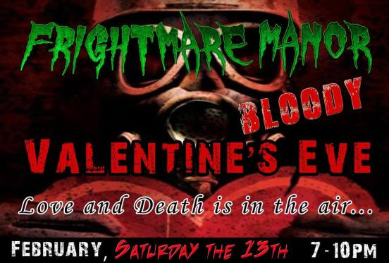 Spend the night before Valentine's Day scared out of your wits at Frightmare Manor's Bloody Valentine's Eve. (Contributed)