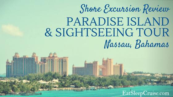 Review: Paradise Island and Sightseeing Tour Nassau Bahamas