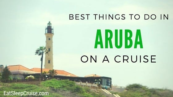 5 Best Things To Do In Aruba On A Cruise