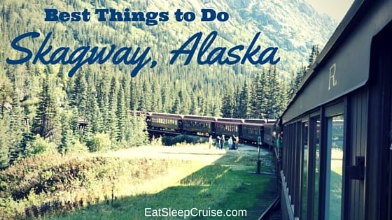 Top Things to Do Skagway, Alaska