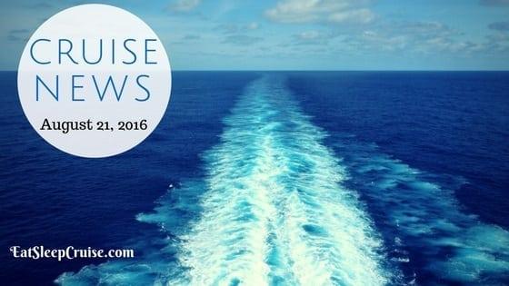 Cruise News August 21, 2016