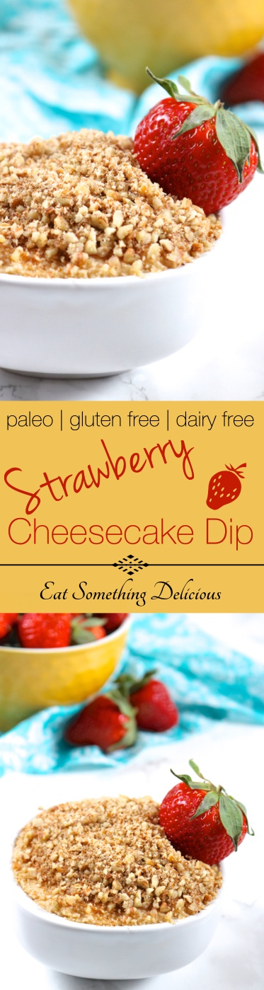 Strawberry Cheesecake Dip | A dairy free strawberry cheesecake that's been deconstructed into a dip making it a great treat for parties. Vegan and paleo-friendly. | eatsomethingdelicious.com