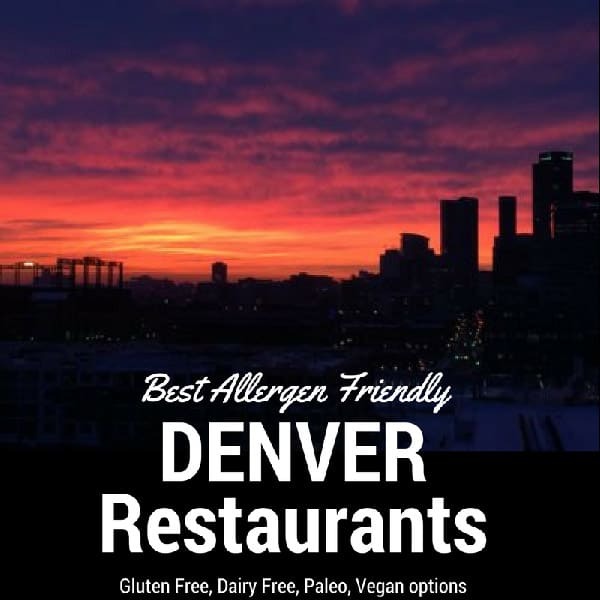 Best Allergen-Friendly Denver Restuarants