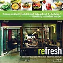 {reFresh: Contemporary Vegan Recipes From the Award Winning Fresh Restaurants }
