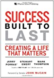 Success Built to Last : Creating a Life that Matters