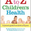 The A to Z of Children's Health:  235 childhood conditions and illnesses