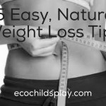 15 Easy, Natural Weight Loss Tips