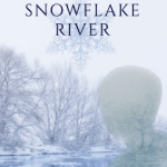 Eco Literature:  Snowflake River by Ben-Ami Eliahu