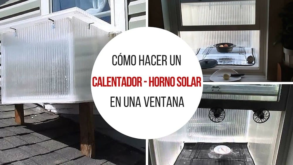 Cómo hacer un calentador – horno solar en una ventana