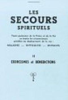 Livres Couvertures de Les secours spirituels, tome 2 : Exorcismes et bénédictions