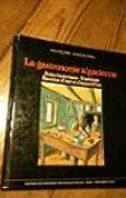 La Gastronomie alsacienne : Notes historiques, traditions, recettes d'hier et d'aujourd'hui (Collection des arts et traditions populaires d'Alsace)