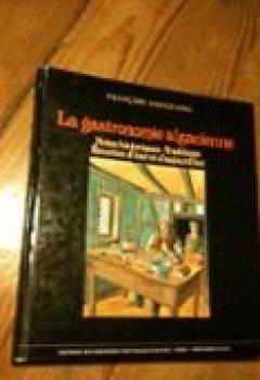Livres Couvertures de La Gastronomie alsacienne : Notes historiques, traditions, recettes d'hier et d'aujourd'hui (Collection des arts et traditions populaires d'Alsace)