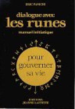 Livres Couvertures de Dialogue avec les runes - Manuel initiatique