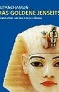 Tutanchamun, Das goldene Jenseits