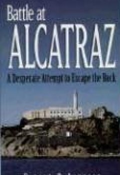 Buchdeckel von Battle at Alcatraz: A Desperate Attempt to Escape the Rock