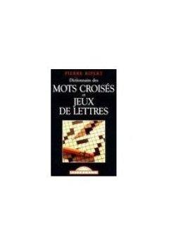Telecharger Dictionnaire des mots croisés et jeux de lettres de Pierre Ripert
