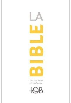 Livres Couvertures de La Bible TOB : Traduction oecuménique avec introductions, notes essentielles, glossaire