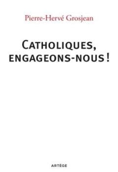 Livres Couvertures de Catholiques, engageons-nous !