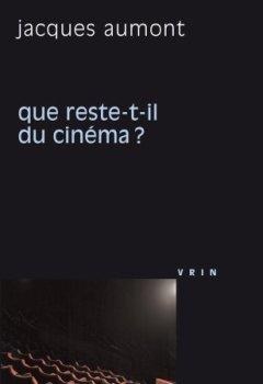 Livres Couvertures de Que reste-t-il du cinéma?