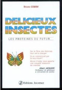 Livres Couvertures de Délicieux insectes : Les proteines du futur...