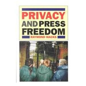 Privacy and Press Freedom: Rights in Conflict: Raymond Wacks: 9781854314543: Amazon.com: Books