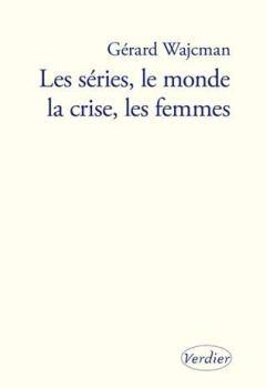 Livres Couvertures de Les séries, le monde, la crise, les femmes